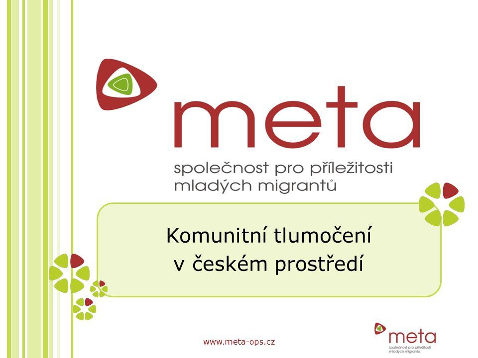 Komunitní tlumočení v českém prostředí www.meta-ops.cz