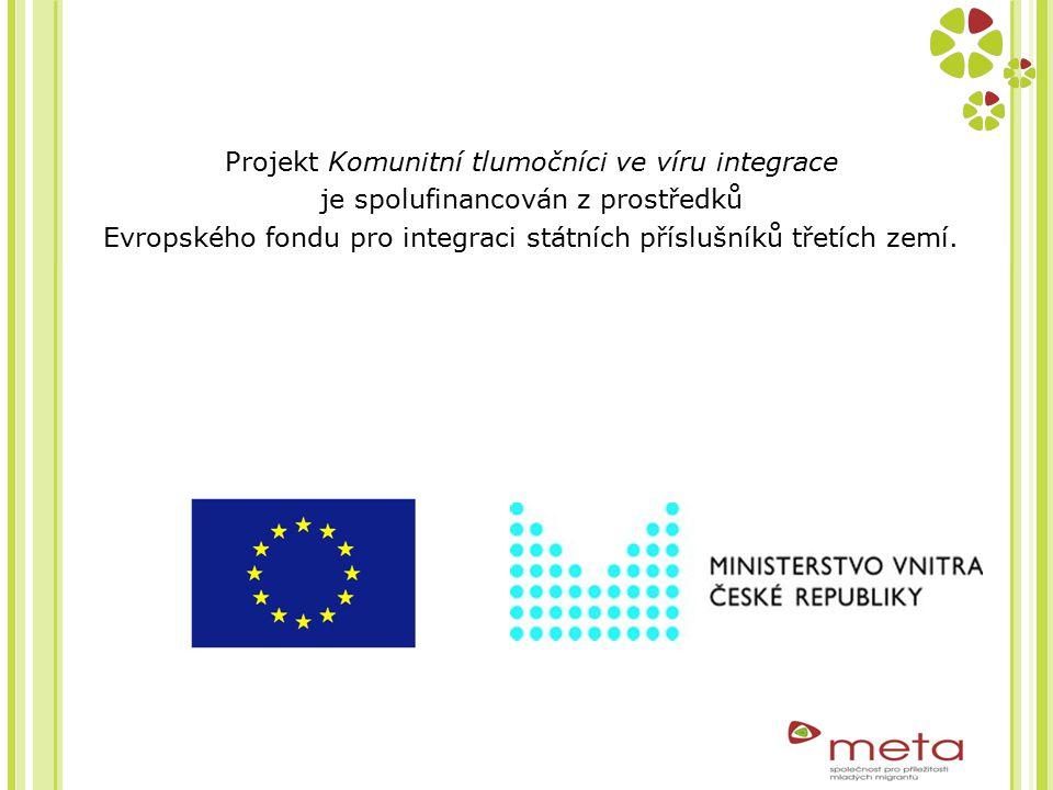 Projekt Komunitní tlumočníci ve víru integrace je spolufinancován z prostředků Evropského fondu pro integraci státních příslušníků třetích zemí.