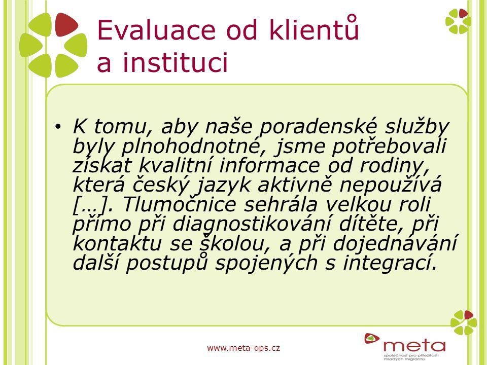 Evaluace od klientů a instituci K tomu, aby naše poradenské služby byly plnohodnotné, jsme potřebovali získat kvalitní informace od rodiny, která česk