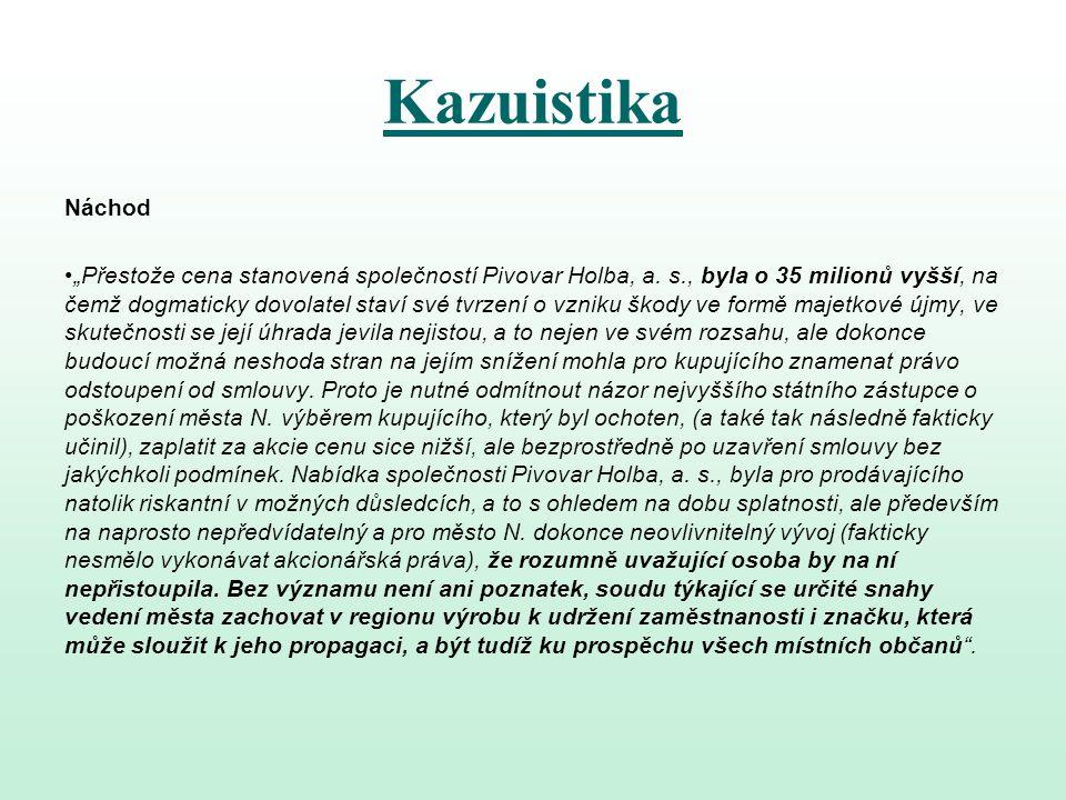 """Kazuistika Náchod """"Přestože cena stanovená společností Pivovar Holba, a. s., byla o 35 milionů vyšší, na čemž dogmaticky dovolatel staví své tvrzení o"""