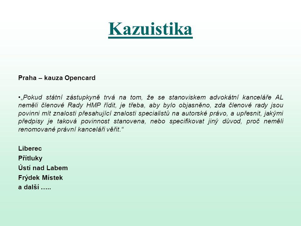 """Kazuistika Praha – kauza Opencard """"Pokud státní zástupkyně trvá na tom, že se stanoviskem advokátní kanceláře AL neměli členové Rady HMP řídit, je tře"""