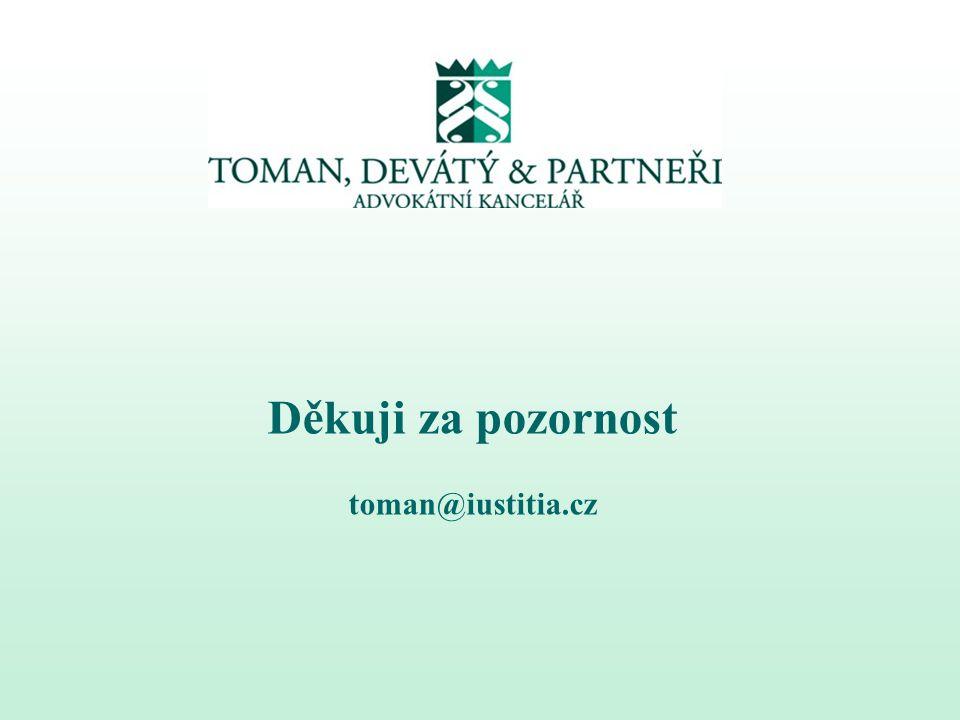 Děkuji za pozornost toman@iustitia.cz