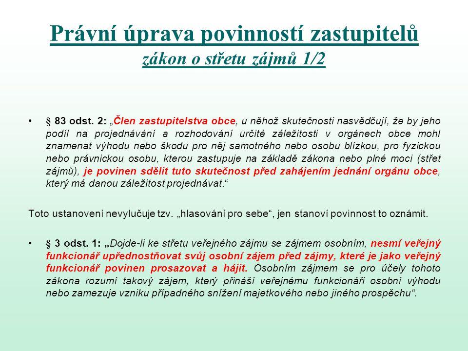 Právní úprava povinností zastupitelů zákon o střetu zájmů 2/2 § 8 odst.