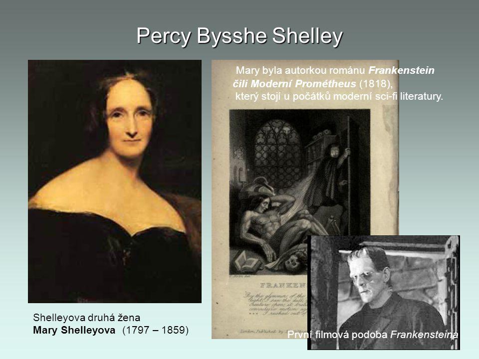 Percy Bysshe Shelley Mary byla autorkou románu Frankenstein čili Moderní Prométheus (1818), který stojí u počátků moderní sci-fi literatury. Shelleyov