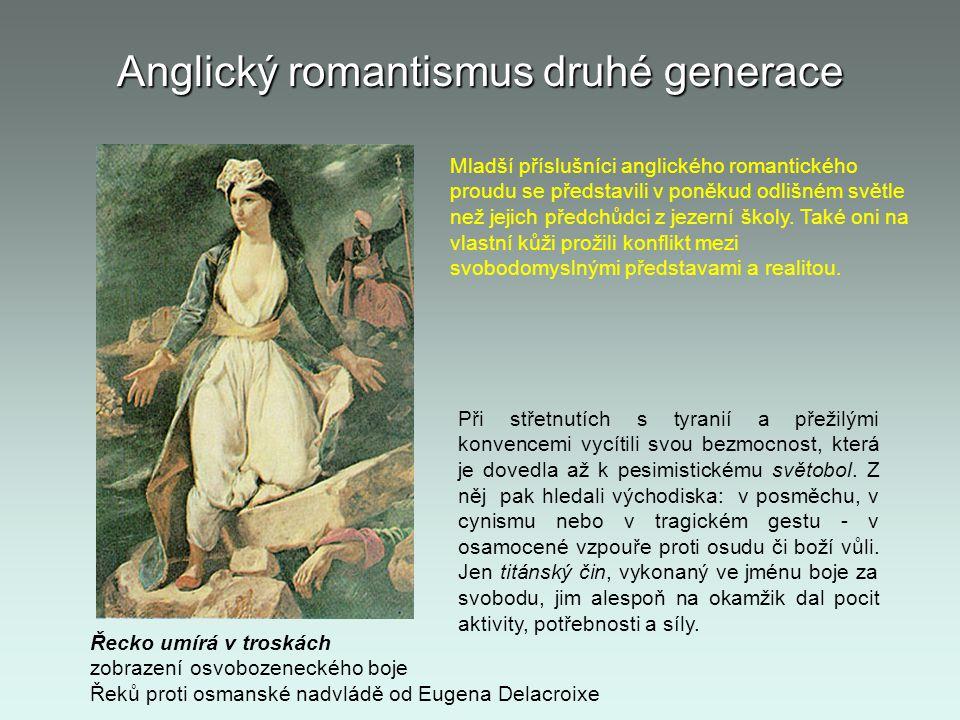 Anglický romantismus druhé generace Řecko umírá v troskách zobrazení osvobozeneckého boje Řeků proti osmanské nadvládě od Eugena Delacroixe Mladší pří