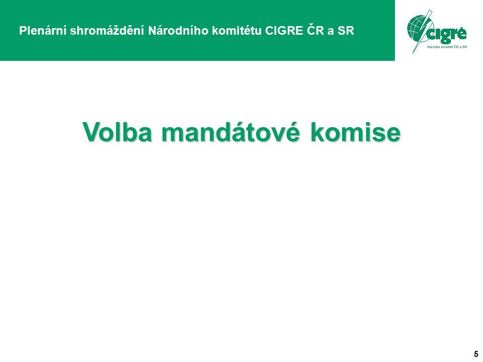 5 Plenární shromáždění Národního komitétu CIGRE ČR a SR Volba mandátové komise