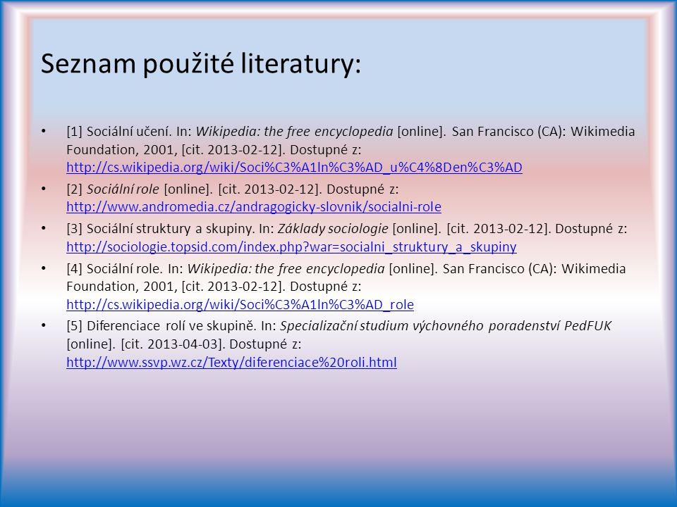 Seznam použité literatury: [1] Sociální učení.In: Wikipedia: the free encyclopedia [online].