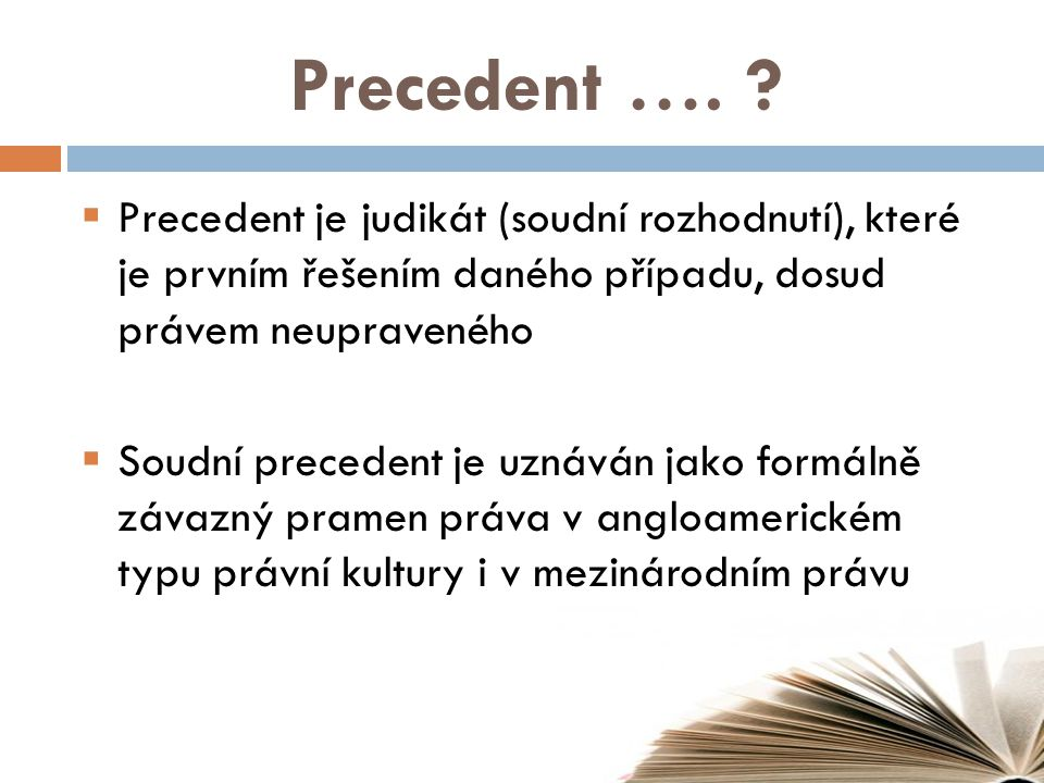 Precedent ….