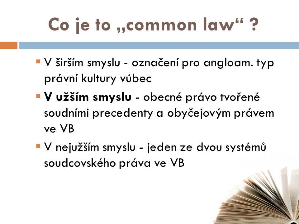 """Co je to """"common law .  V širším smyslu - označení pro angloam."""