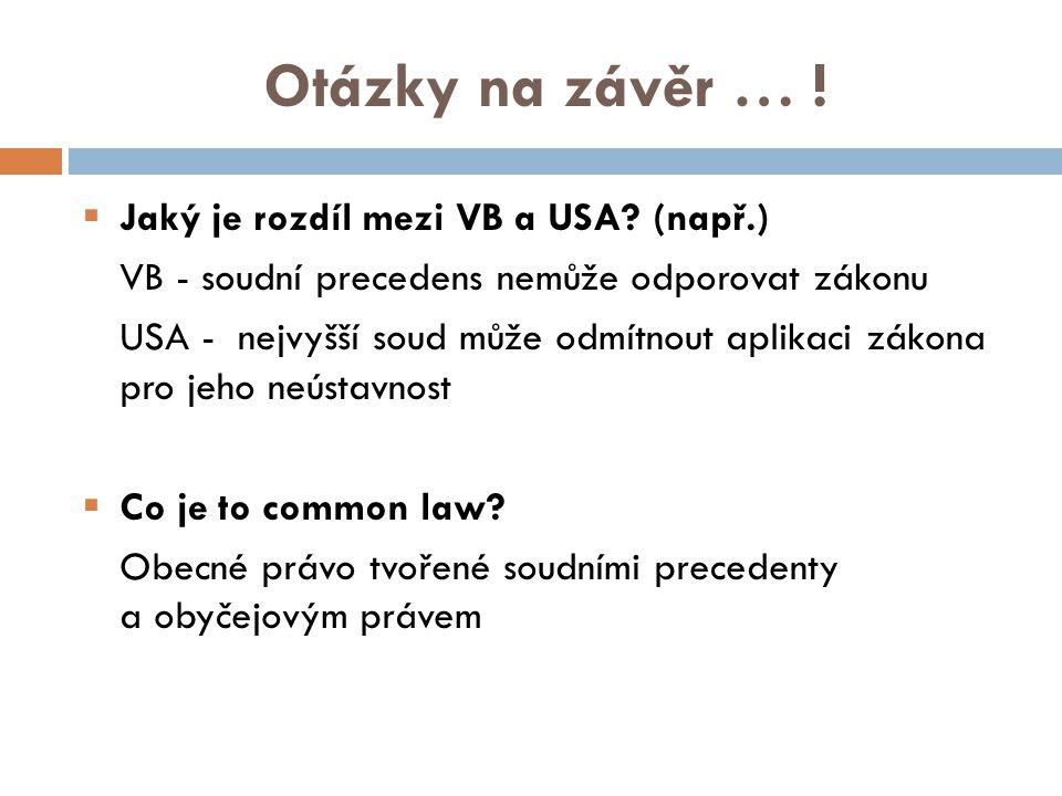 Otázky na závěr … .  Jaký je rozdíl mezi VB a USA.
