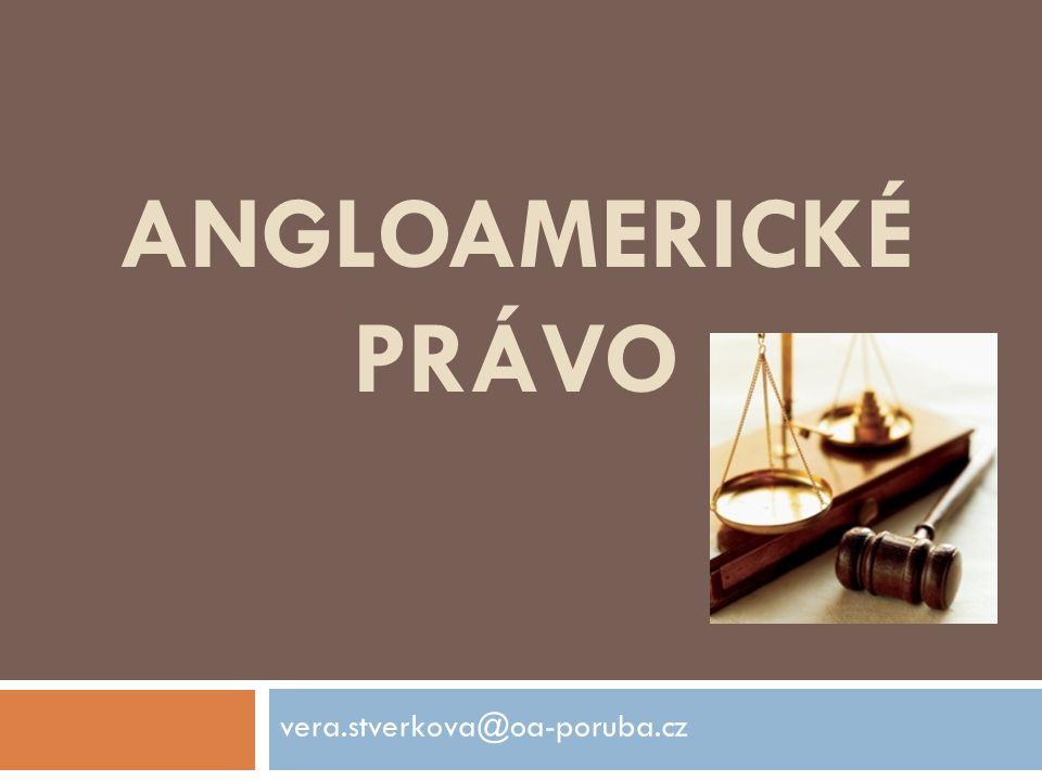 ANGLOAMERICKÉ PRÁVO vera.stverkova@oa-poruba.cz