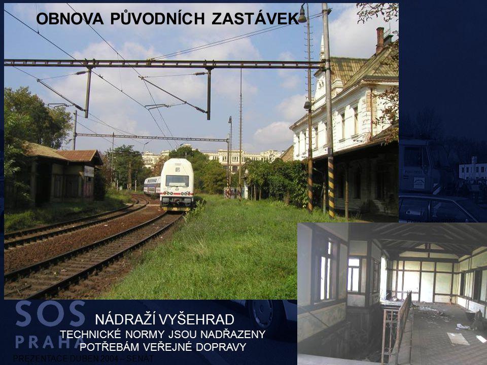 PREZENTACE DUBEN 2004 – SENÁT OBNOVA PŮVODNÍCH ZASTÁVEK NÁDRAŽÍ VYŠEHRAD TECHNICKÉ NORMY JSOU NADŘAZENY POTŘEBÁM VEŘEJNÉ DOPRAVY Foto: autor 2002