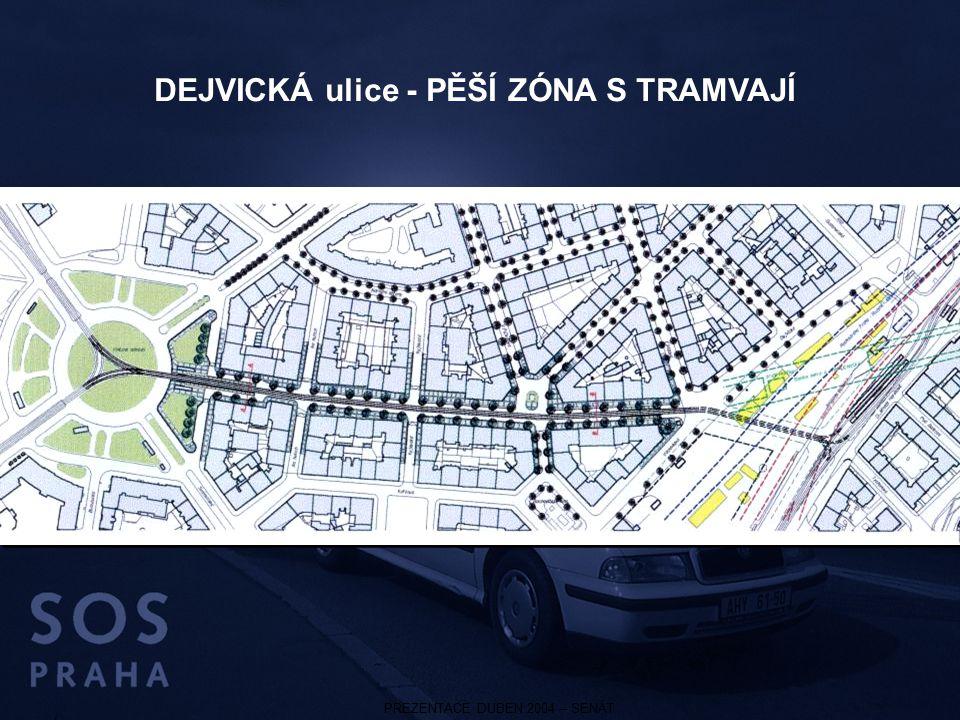 PREZENTACE DUBEN 2004 – SENÁT DEJVICKÁ ulice - PĚŠÍ ZÓNA S TRAMVAJÍ