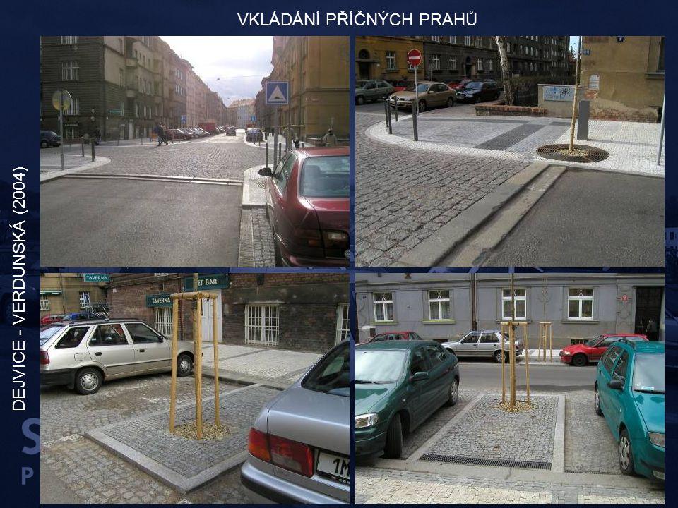 PREZENTACE DUBEN 2004 – SENÁT DEJVICE - VERDUNSKÁ (2004) VKLÁDÁNÍ PŘÍČNÝCH PRAHŮ