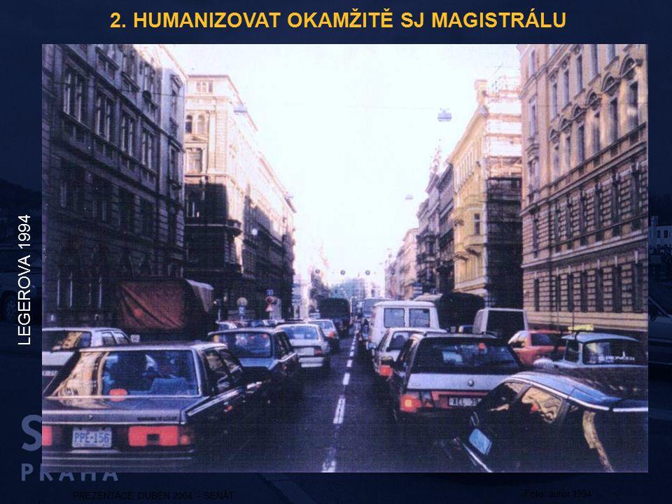 PREZENTACE DUBEN 2004 – SENÁT Foto: autor 1994 LEGEROVA 1994 2. HUMANIZOVAT OKAMŽITĚ SJ MAGISTRÁLU