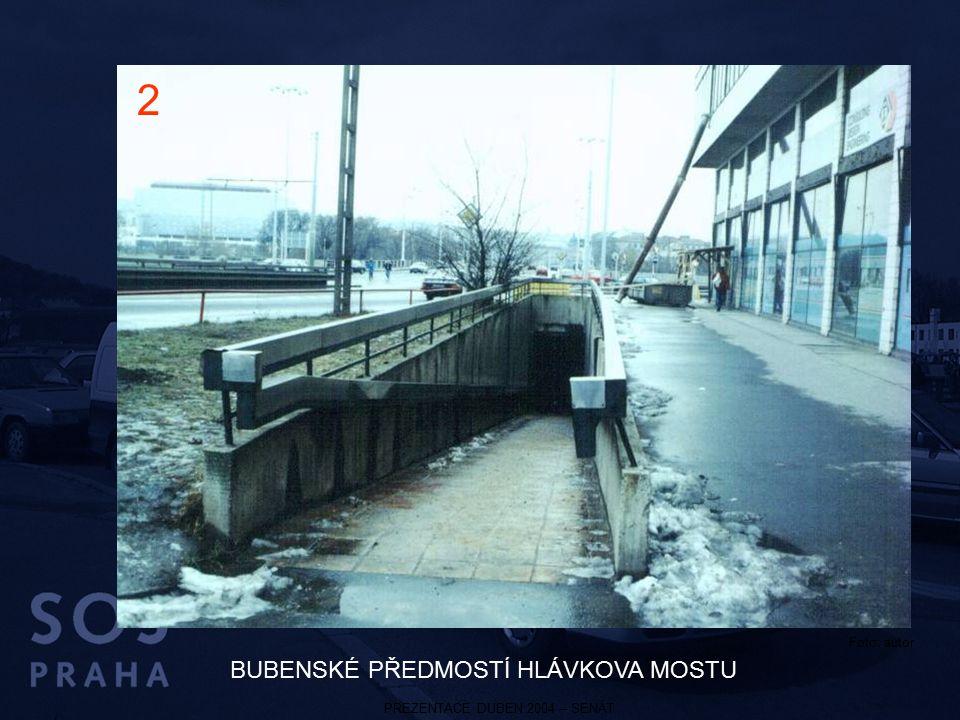 PREZENTACE DUBEN 2004 – SENÁT BUBENSKÉ PŘEDMOSTÍ HLÁVKOVA MOSTU 2 Foto: autor