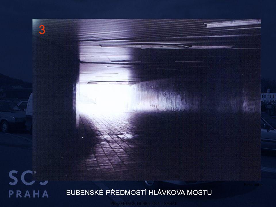 PREZENTACE DUBEN 2004 – SENÁT BUBENSKÉ PŘEDMOSTÍ HLÁVKOVA MOSTU 3 Foto: autor