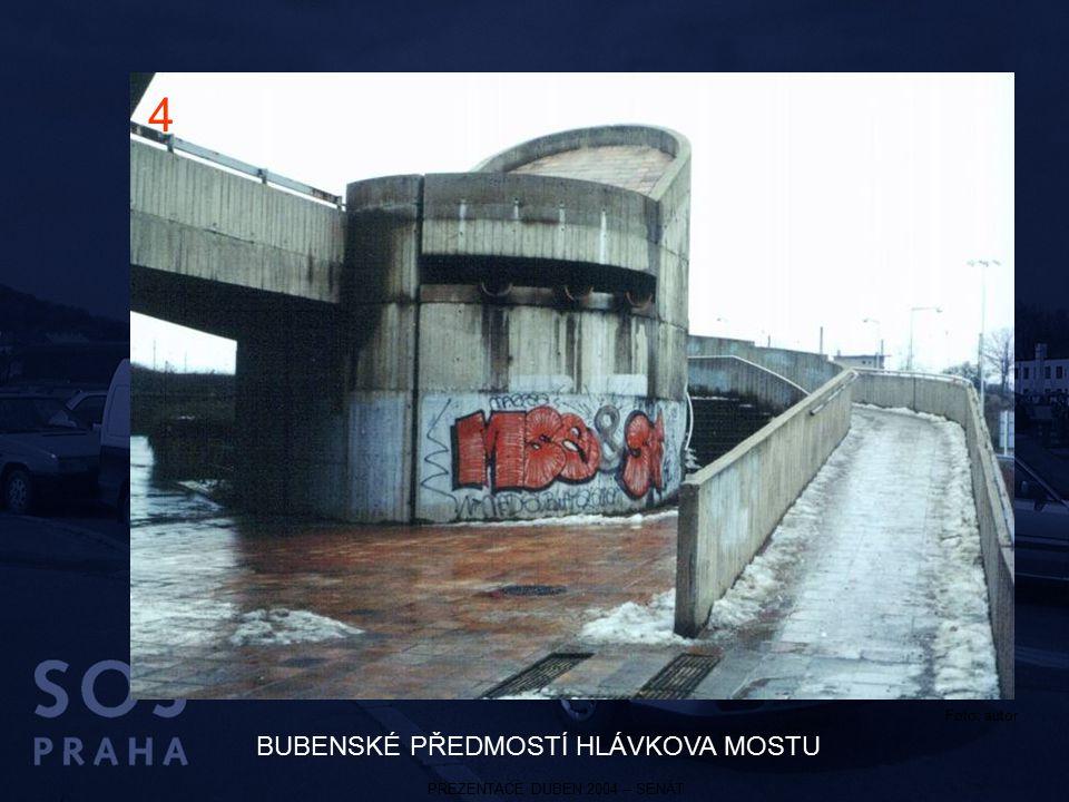 PREZENTACE DUBEN 2004 – SENÁT BUBENSKÉ PŘEDMOSTÍ HLÁVKOVA MOSTU 4 Foto: autor