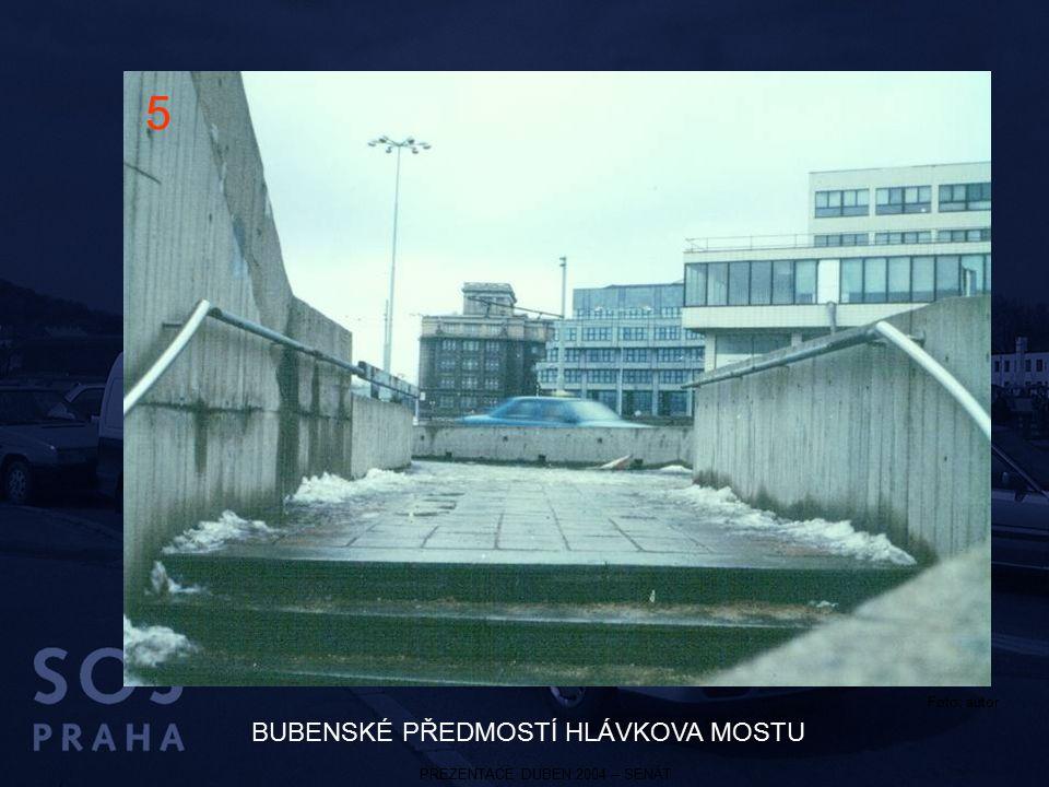 PREZENTACE DUBEN 2004 – SENÁT BUBENSKÉ PŘEDMOSTÍ HLÁVKOVA MOSTU 5 Foto: autor
