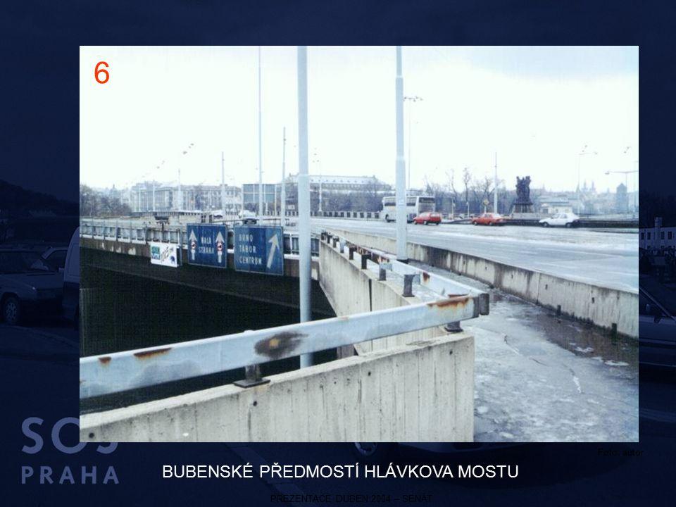 PREZENTACE DUBEN 2004 – SENÁT BUBENSKÉ PŘEDMOSTÍ HLÁVKOVA MOSTU 6 Foto: autor