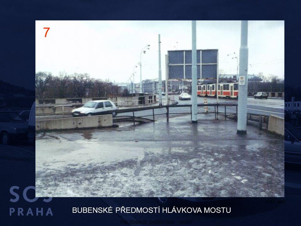 PREZENTACE DUBEN 2004 – SENÁT BUBENSKÉ PŘEDMOSTÍ HLÁVKOVA MOSTU 7 Foto: autor