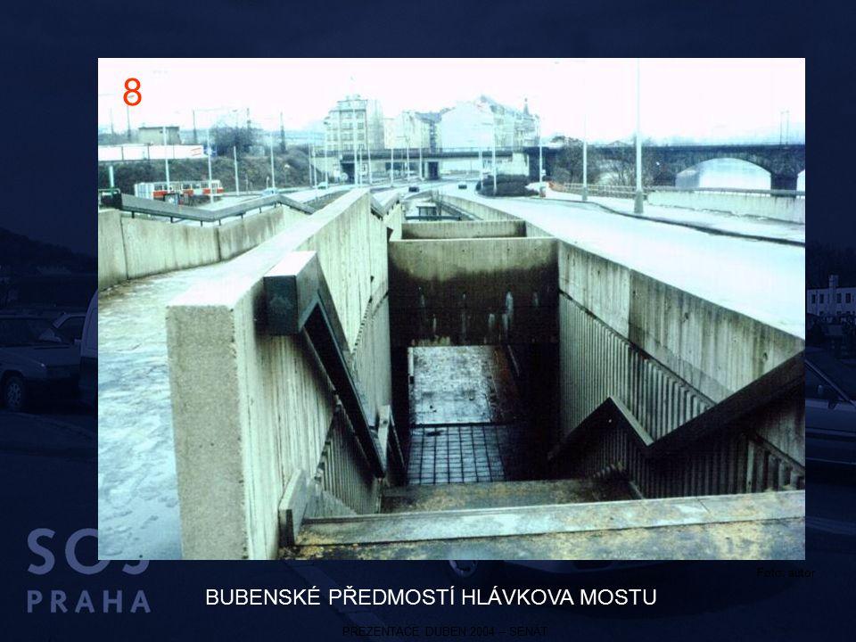PREZENTACE DUBEN 2004 – SENÁT BUBENSKÉ PŘEDMOSTÍ HLÁVKOVA MOSTU 8 Foto: autor