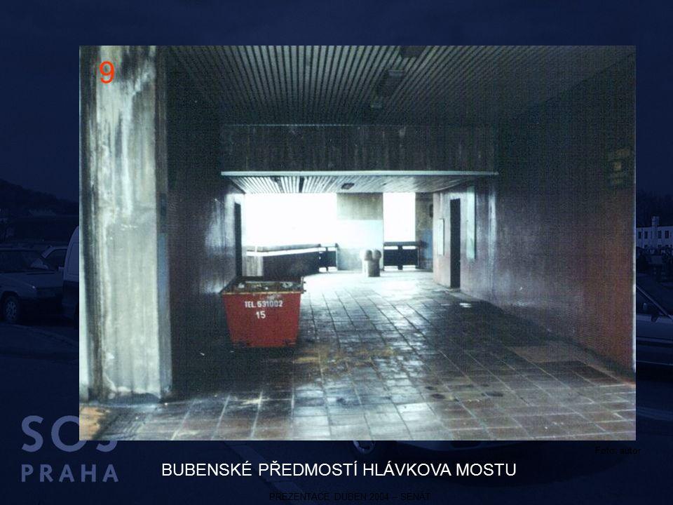 PREZENTACE DUBEN 2004 – SENÁT BUBENSKÉ PŘEDMOSTÍ HLÁVKOVA MOSTU 9 Foto: autor