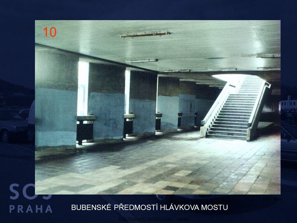 PREZENTACE DUBEN 2004 – SENÁT BUBENSKÉ PŘEDMOSTÍ HLÁVKOVA MOSTU 10 Foto: autor