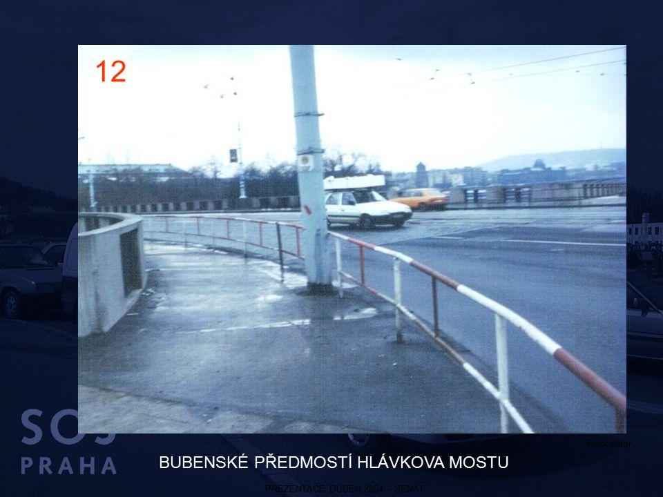 PREZENTACE DUBEN 2004 – SENÁT BUBENSKÉ PŘEDMOSTÍ HLÁVKOVA MOSTU 12 Foto: autor