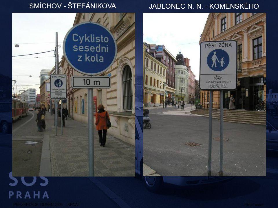 PREZENTACE DUBEN 2004 – SENÁT SMÍCHOV - ŠTEFÁNIKOVA JABLONEC N. N. - KOMENSKÉHO Foto: autor