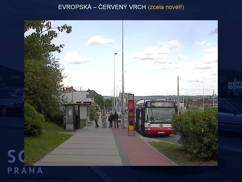PREZENTACE DUBEN 2004 – SENÁTFoto: autor 2002 EVROPSKÁ – ČERVENÝ VRCH (zcela nové!!)