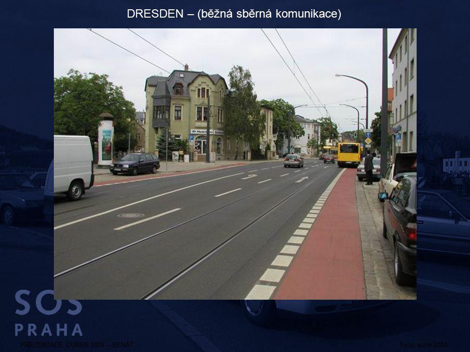 PREZENTACE DUBEN 2004 – SENÁTFoto: autor 2002 DRESDEN – (běžná sběrná komunikace)