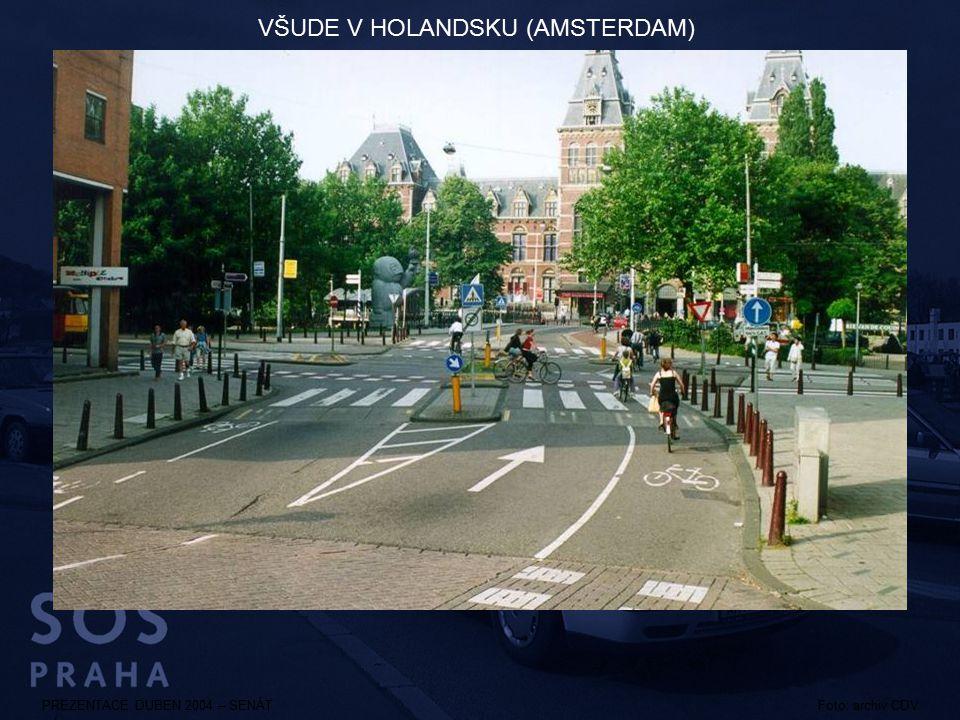 PREZENTACE DUBEN 2004 – SENÁTFoto: archiv CDV VŠUDE V HOLANDSKU (AMSTERDAM)