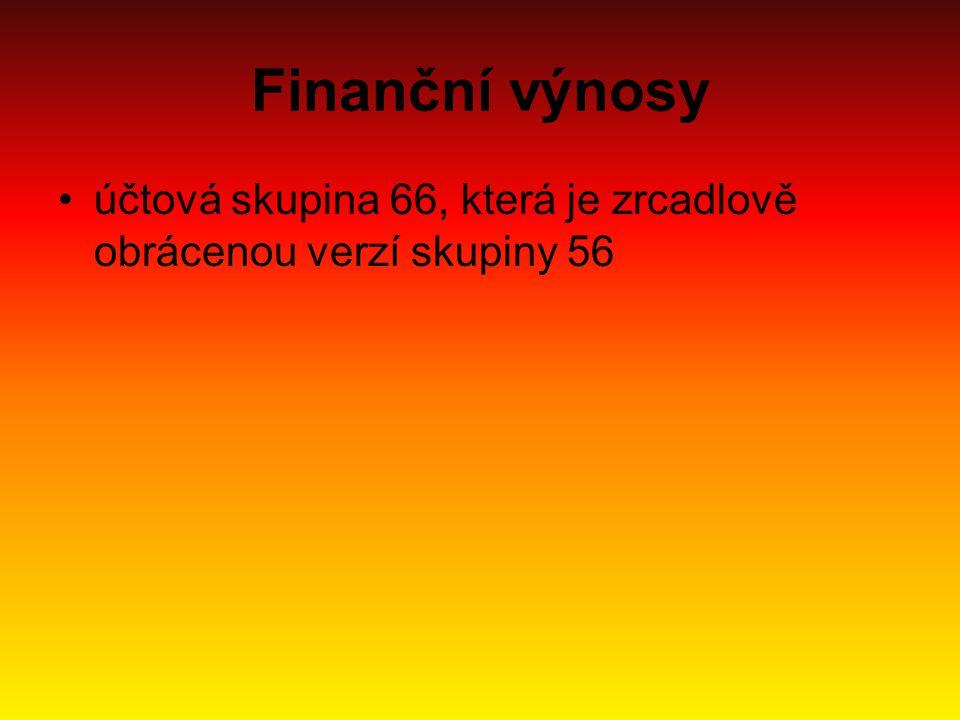Finanční výnosy účtová skupina 66, která je zrcadlově obrácenou verzí skupiny 56