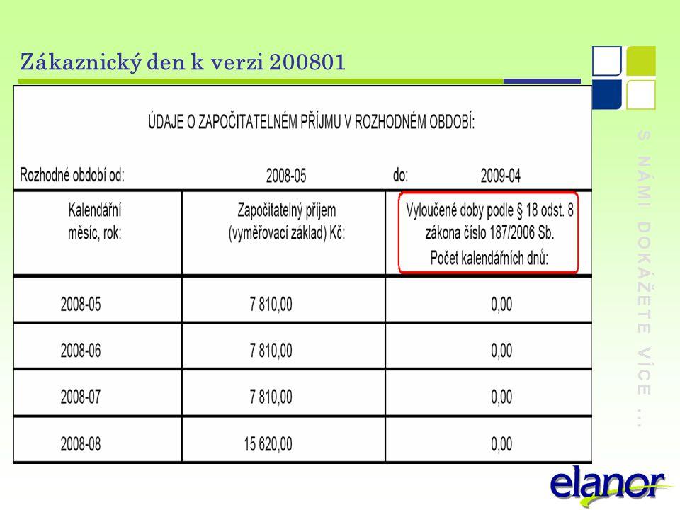 S NÁMI DOKÁŽETE VÍCE... Zákaznický den k verzi 200801