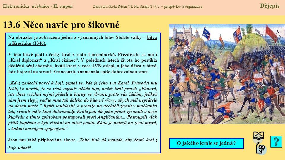 13.6 Něco navíc pro šikovné Elektronická učebnice - II. stupeň Základní škola Děčín VI, Na Stráni 879/2 – příspěvková organizace Dějepis Na obrázku je