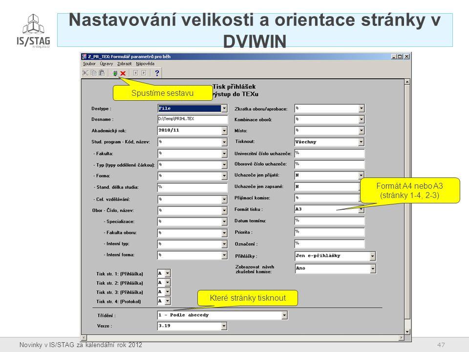 47 Novinky v IS/STAG za kalendářní rok 2012 Nastavování velikosti a orientace stránky v DVIWIN Formát A4 nebo A3 (stránky 1-4, 2-3) Které stránky tisk