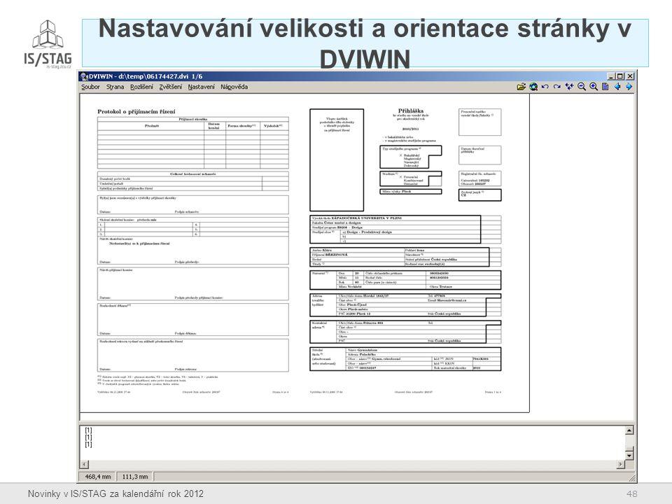 48 Novinky v IS/STAG za kalendářní rok 2012 Nastavování velikosti a orientace stránky v DVIWIN
