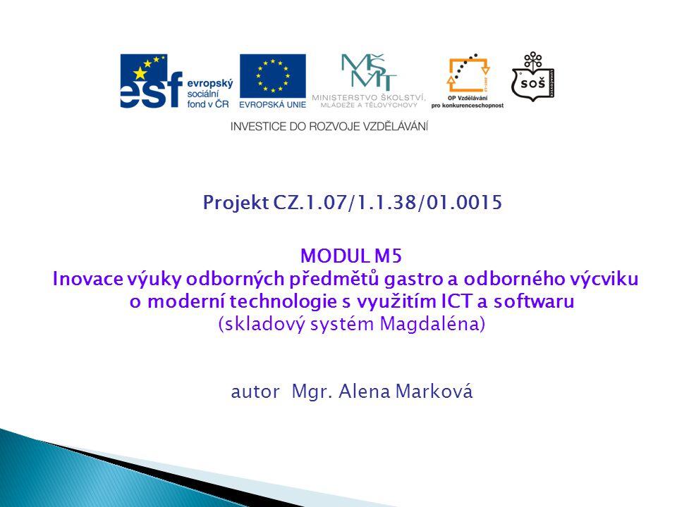 Projekt CZ.1.07/1.1.38/01.0015 MODUL M5 Inovace výuky odborných předmětů gastro a odborného výcviku o moderní technologie s využitím ICT a softwaru (s