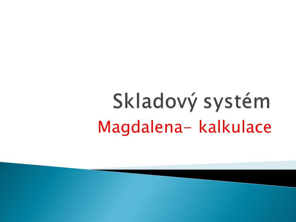 Magdalena- kalkulace
