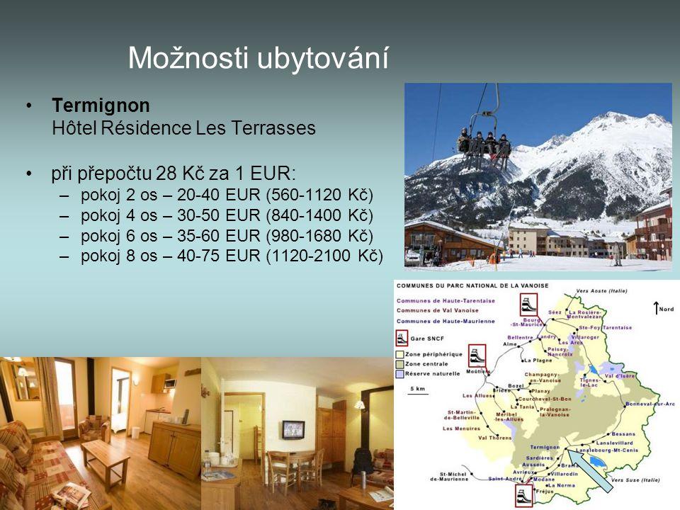 Možnosti ubytování Termignon Hôtel Résidence Les Terrasses při přepočtu 28 Kč za 1 EUR: –pokoj 2 os – 20-40 EUR (560-1120 Kč) –pokoj 4 os – 30-50 EUR