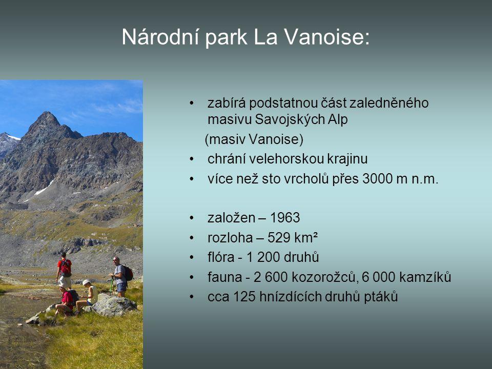 Národní park La Vanoise: zabírá podstatnou část zaledněného masivu Savojských Alp (masiv Vanoise) chrání velehorskou krajinu více než sto vrcholů přes