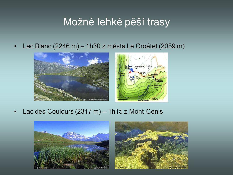 Lac du Plan des Eaux 2680 m – 1h45 z Pont de l'Ouliéta 2476 m Lac Blanc de Péclet 2533 m – 4h45 z Pralognan-la-Vanoise Možné lehké pěší trasy