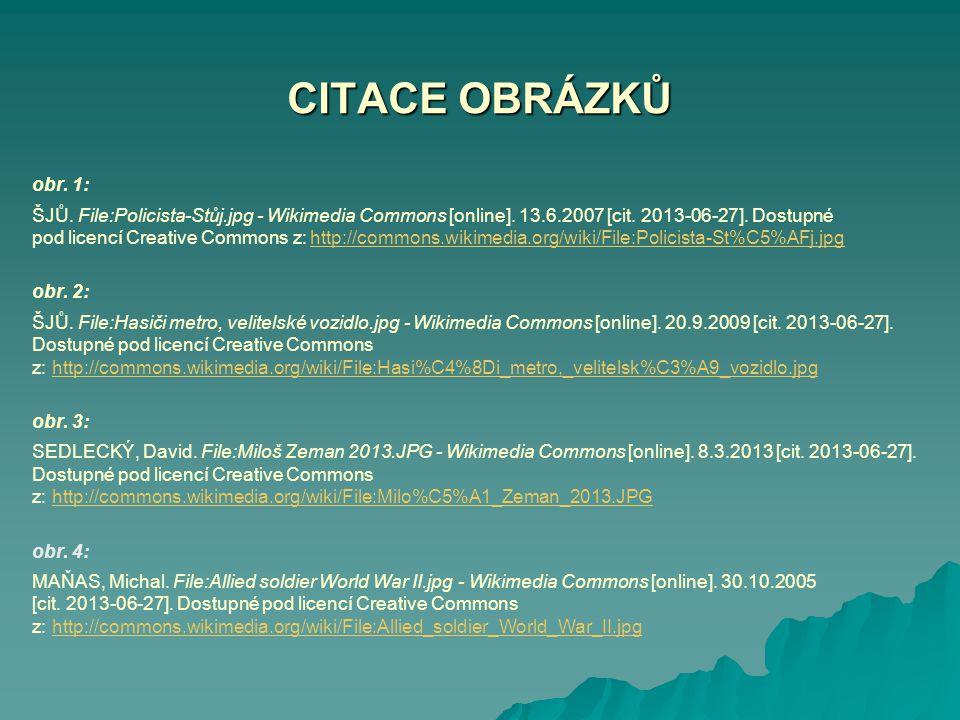 CITACE OBRÁZKŮ obr. 1: ŠJŮ. File:Policista-Stůj.jpg - Wikimedia Commons [online]. 13.6.2007 [cit. 2013-06-27]. Dostupné pod licencí Creative Commons z