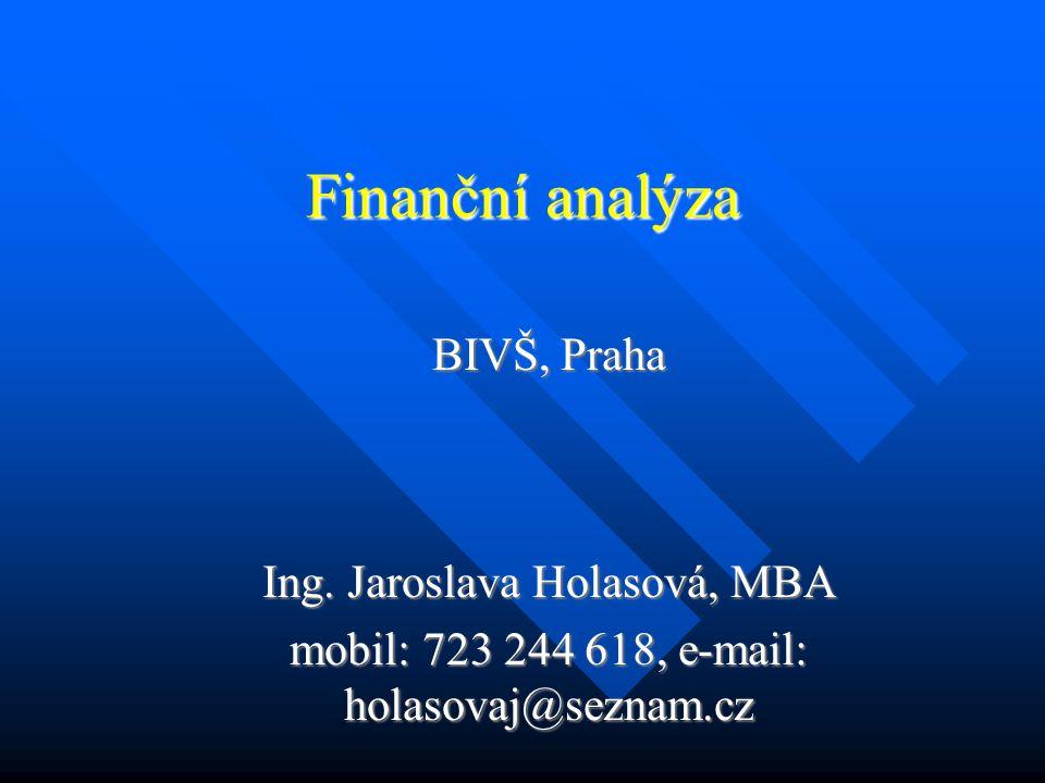 Finanční analýza 1 Při finanční analýze používáme pouze finanční ukazatele.