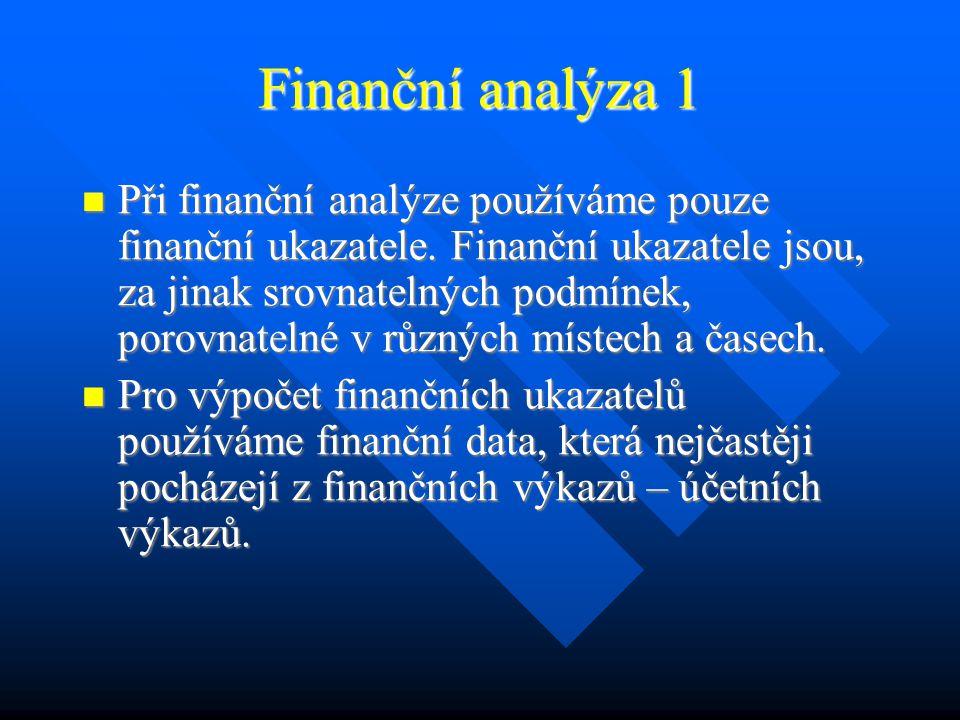 Dvě fáze finanční analýzy 3 2. fáze: zahrnuje poměřování údajů mezi sebou.