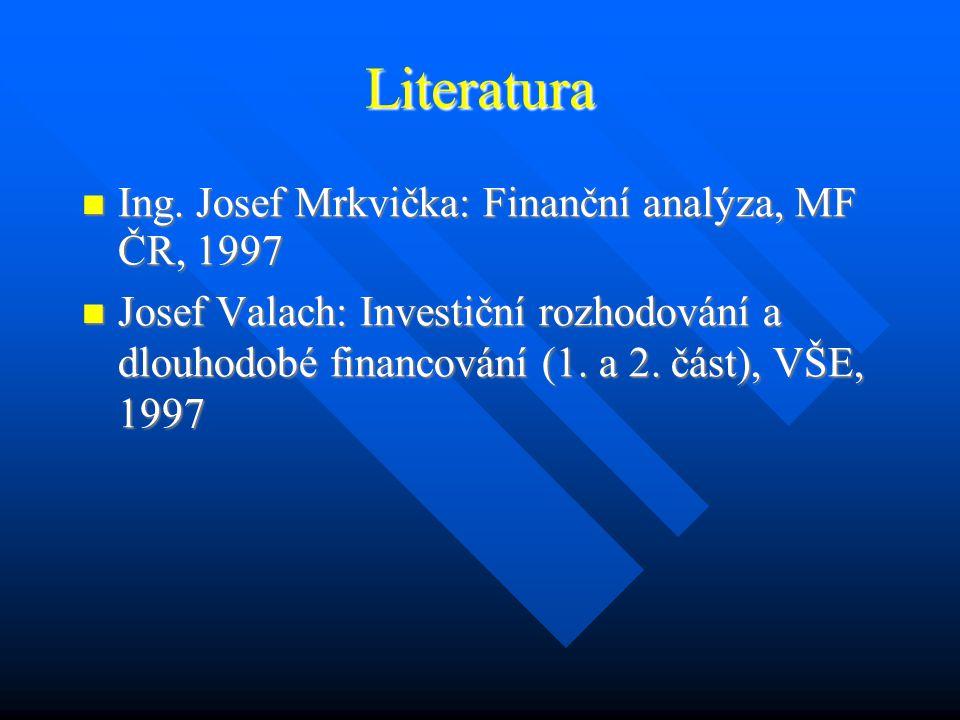 Ukazatele kapitálového trhu 1 Prostřednictvím finančních ukazatelů vnášejí tržní hledisko do celkového pohledu na podnik.
