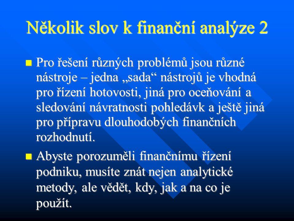 Analýza cash flow 2 Při zpracování výkazu CF je napřed nutné zjistit, která rozvahová položka byla mezi dvěma obdobími zdrojem peněžního toku a která vyvolala jeho spotřebu.