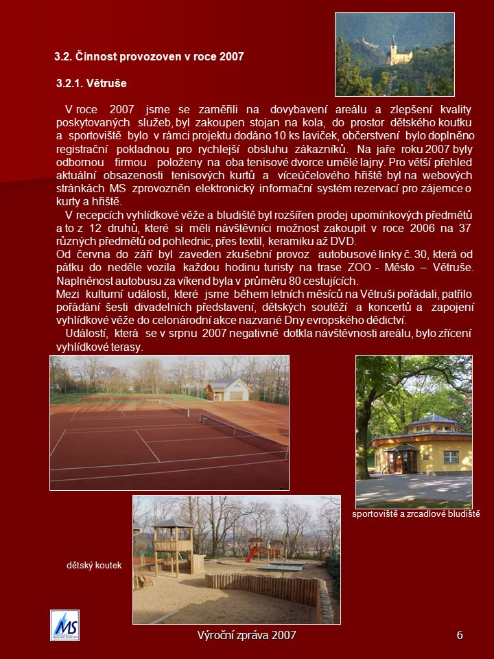 Výroční zpráva 20077 3.2.2.Bazény a sauny 3.2.2.1.