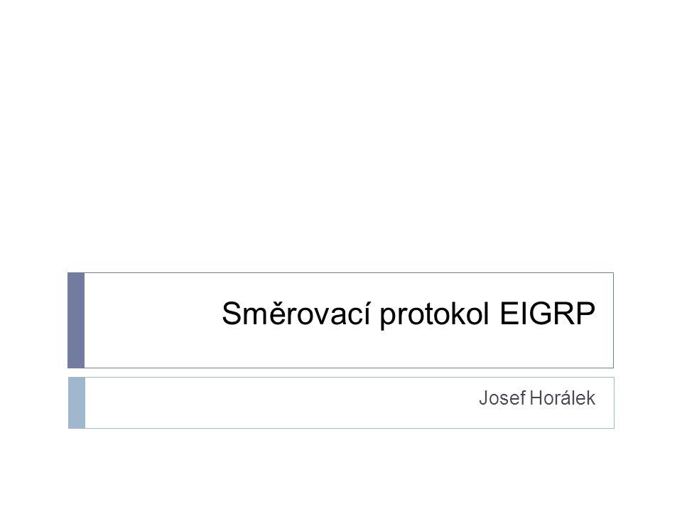 Činnost EIGRP Použití feasible successorov  EIGRP pro každou cílovou síť ve svojí topologické tabulce eviduje, jakou vzdálenost ohlásil do této sítě konkrétní soused  Když dojde k změně vzdálenosti do cílové sítě:  Router v topologické tabulce najde pro danou cílovou síť směrovač, přes který je s aktuálními vzdálenostmi cílové sítě nejbližší  Zkontroluje, zda tento směrovač je feasible successor  Pokud ano, použije ho jako nový next hop do cílové sítě  Pokud ne, startuje se difúzní výpočet  To, že směrovač má pro cílovou síť v topologické tabulce uvedených více feasible successorů, ještě neznamená, že některý z nich se stane novým successorem, pokud současný vypadne